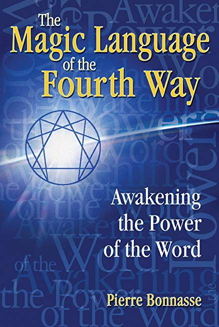 Magic Language of the Fourth Way: Awakening the Power of the Word