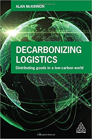 Decarbonizing Logistics: Distributing Goods in a Low Carbon World