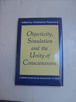 Objectivity, Simulation and the Unity of Consciousness: