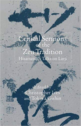 Critical Sermons of the Zen Tradition: Hisamatsu's Talks on Linji