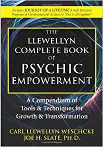 The Llewellyn Complete Book of Psychic Empowerment: A Compendium of Tools & Techniques for Growth & Transformation