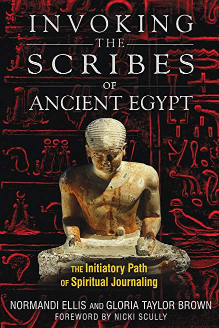 Invoking the Scribes of Ancient Egypt: The Initiatory Path of Spiritual Journaling