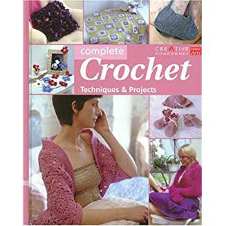 Complete Crochet: Techniques & Projects