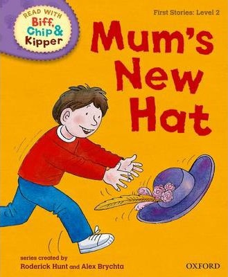 Read with Biff, Chip and Kipper: First Stories: Level 2: Mum's New Hat