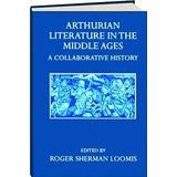 Arthurian Literature in the Middle Ages: A Collaborative History