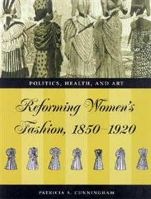 Fashioning the New Woman: Dress Reform - Politics, Health and Art, 1850-1920