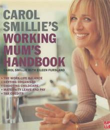 Carol Smillie's Working Mum's Handbook