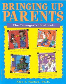 Bringing up Parents: The Teenager's Handbook