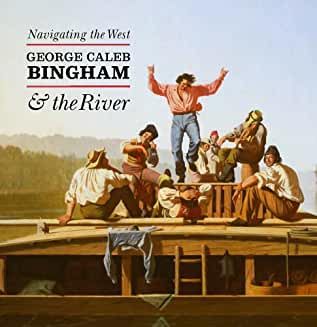 Navigating the West: George Caleb Bingham and the River