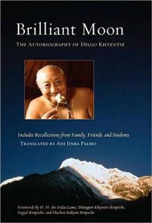 Briliant Moon: The Autobiography of Dilgo Khyentse