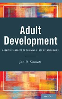 Adult Development: Cognitive Aspects of Thriving Close Relationships