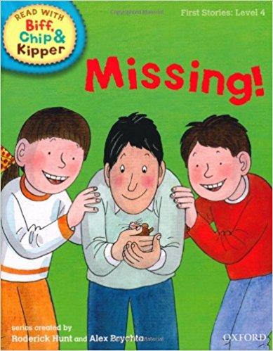 Missing! (Read with Biff, Chip and Kipper: First Stories, Level 4)