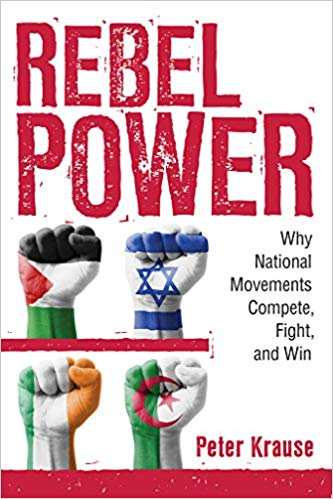 Rebel Power: Why National Movements Compete, Fight, and Win