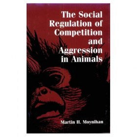 SOCIAL REGULATION OF COMPETITION AND AGGRESSION IN ANIMALS