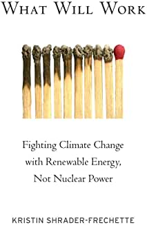 What Will Work: Fighting Climate Change with Renewable Energy,
