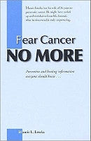 Fear Cancer No More