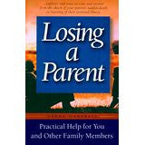 Losing A Parent: Practical Help For You And Other Family Members
