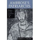 Ambrose S Patriarchs: Ethics for the Common Man