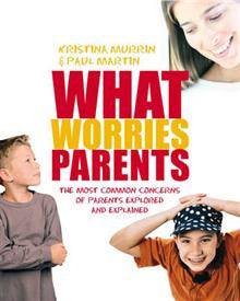 What Worries Parents: The 50 Most Common Concerns of Parents Explored and Explained