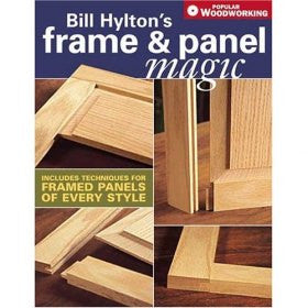 Bill Hylton's Frame and Panel Magic: