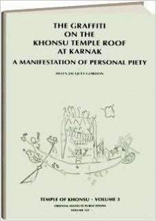 Temple of Khonsu, Volume 3: The Graffiti on the Khonsu Temple Roof at Karnak: A Manifestat (Oriental Institute Publications)