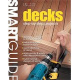 Smart Guide®: Decks: Step-by-Step Projects (Smart Guide (Creative Homeowner))
