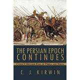 The Persian Epoch Continues: Cyrus II Becomes King of Persia and Media