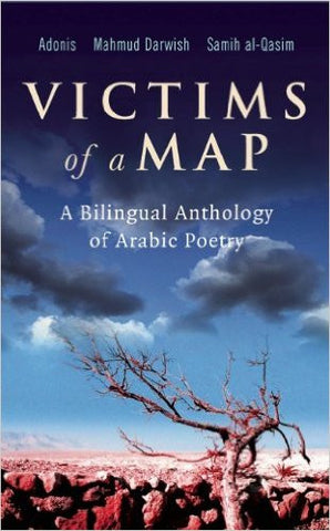 Victims of a Map: A Bilingual Anthology of Arabic Poetry