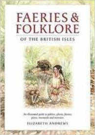Faeries and Folklore of the British Isles
