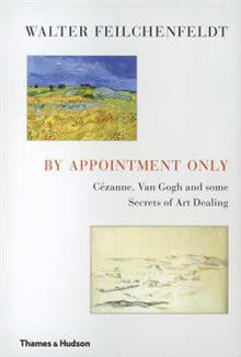 By Appointment Only: Cezanne, Van Gogh and Some Secrets of Art Dealing