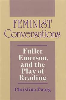Feminist Conversations: Fuller, Emerson and the Play of Reading