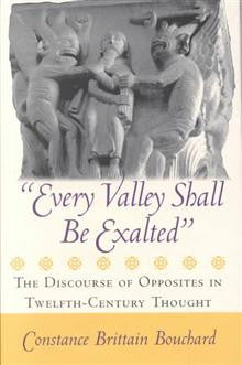 Every Valley Shall be Exalted : The Discourse of Opposites in Twelfth-Century Thought
