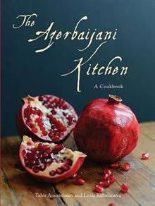 The Azebaijani Kitchen: A Cookboo
