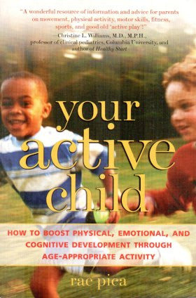 Your Active Child: How to Boost Physical, Emotional, and Cogniti