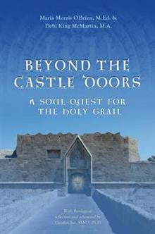 Beyond the Castle Doors: A Soul Quest for the Holy Grail