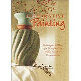Decorative Painting: 81 Projects&Ideas for the Home