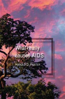 What Really Causes AIDS