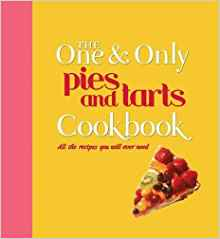 The One and Only Pies and Tarts Cookbook