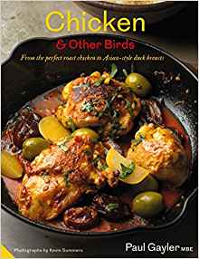 Chicken & Other Birds: From the Perfect Roast Chicken to Asian-style Duck Breasts