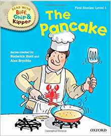 Oxford Reading Tree Read with Biff, Chip and Kipper: First Stories: Level 1: The Pancake