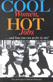 Cool Women, Hot Jobs: ...and How You Can Go for It, Too!