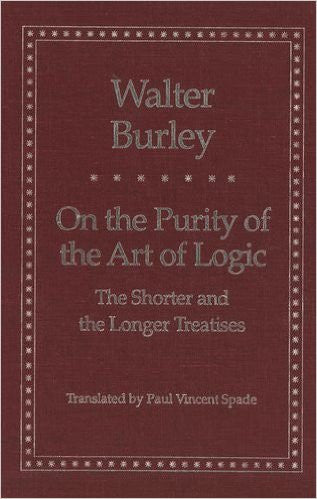 On the Purity of the Art of Logic: The Shorter and the Longer Treatises (Yale Library of Medieval Philosophy Series)