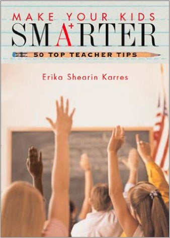 Make Your Kids Smarter 50 Top Teacher Tips