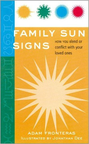 Family Sun Signs: How You Blend or Conflict with Your Loved Ones