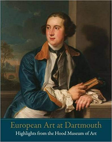 European Art at Dartmouth: Highlights from the Hood Museum of Art