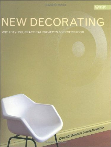 New Decorating: With Stylish, Practical Projects for Every Room