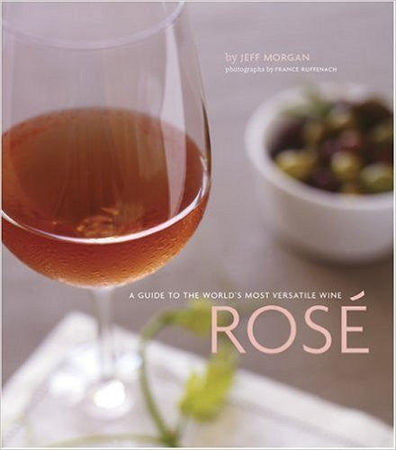 Rosé: A Guide to the World's Most Versatile Wine
