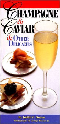 Champagne & Caviar & Other Delicacies