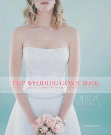 The Wedding Gown Book: