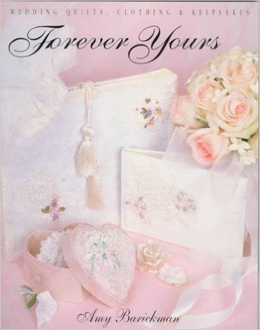 Forever Yours: Wedding Quilts, Clothing & Keepsakes